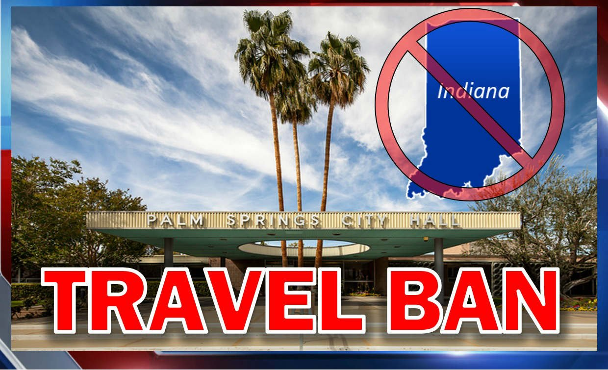 Palm Springs Bans Official Travel to Indiana - Palm ...